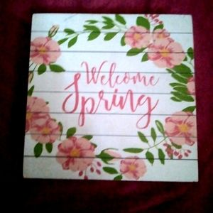 6x6 Welcome Spring Sign